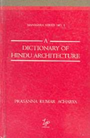 Dictionary of Hindu Architecture by Prasanna Kumar Acharya