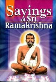 Sayings of Sri Ramakrishna by Sri Ramakrishna