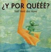 Y Por Queee?/Whyyy? (Albumes Ilustrados / Illustrated Albums)
