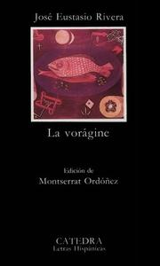 La vorágine by Rivera, José Eustasio