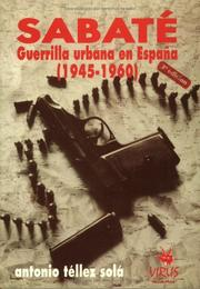 Sabate, guerrilla urbana en Espana (1945-1960) by Antonio Tellez