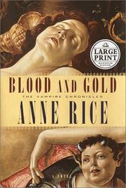Cover of: Blood and Gold (Random House Large Print) by Anne Rice