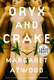 Oryx and Crake by Margaret Atwood, Margaret Eleanor Atwood