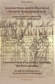 Guaman Poma and his illustrated chronicle from colonial Peru by Rolena Adorno