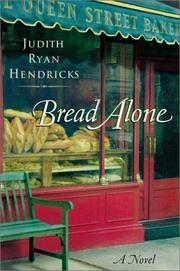 Bread alone by Judith Ryan Hendricks