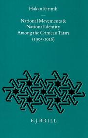 National movements and national identity among the Crimean Tatars, 1905-1916 by Hakan Kırımlı