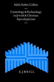 Cosmology and eschatology in Jewish and Christian apocalypticism by Adela Yarbro Collins