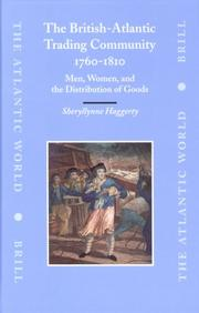 The British-Atlantic trading community,1760-1810 by Sheryllynne Haggerty