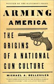 Arming America by Michael A. Bellesiles