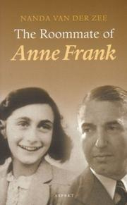 The roommate of Anne Frank by Nanda van der Zee