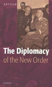 The diplomacy of the &#39;new order&#39; by Arthur Stam