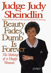 Beauty fades, dumb is forever by Judy Sheindlin