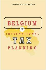 Belgium in international tax planning by Patrick A. A. Vanhaute