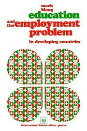 Education and the employment problem in developing countries by Blaug, Mark.