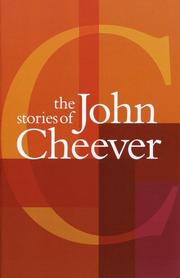 The  stories of John Cheever by John Cheever, John Cheever