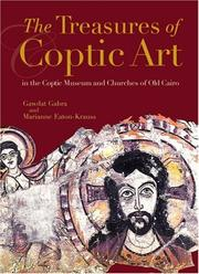 The treasures of Coptic art in the Coptic Museum and churches of Old Cairo by Gawdat Gabra