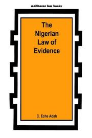 The Nigerian law of evidence by C. Eche Adah