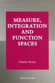 Measure, integration and function spaces by Charles Swartz