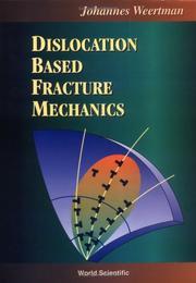 Dislocation based fracture mechanics