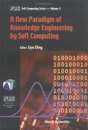 A New Paradigm of Knowledge Engineering by Soft Computing (Fuzzy Logic Systems Institute (Flsi) Soft Computing Series, Volume 5) PDF