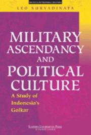 Military ascendancy and political culture by Leo Suryadinata