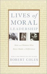 Lives of moral leadership by Coles, Robert.