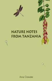 Nature Notes from Tanzania by Anne Outwater