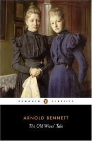Cover of: The Old Wives' Tale (Penguin Classics) by Arnold Bennett