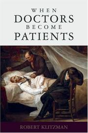 When doctors become patients by Robert Klitzman