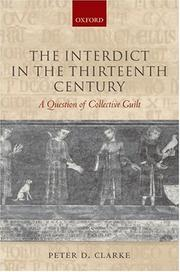 The Interdict in the Thirteenth Century by Peter D. Clarke