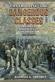 Controlling the Dangerous Classes by Randall G. Shelden