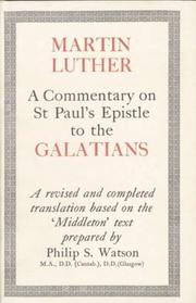 A Commentary on St. Paul's Epistle to the Galatians by Martin Luther