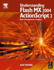 Understanding Flash MX 2004 ActionScript 2 by Alex Michael