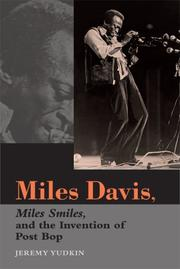 Miles Davis, Miles smiles, and the invention of post bop by Jeremy Yudkin