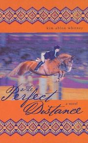 Cover of: The perfect distance by Kim Ablon Whitney