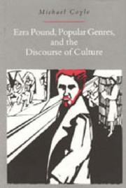 Ezra Pound, popular genres, and the discourse of culture by Michael Coyle