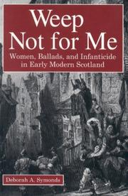 Weep Not For Me by Deborah A. Symonds