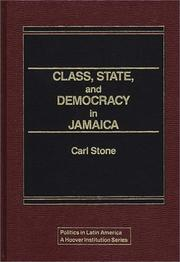 Class, state, and democracy in Jamaica by Carl Stone