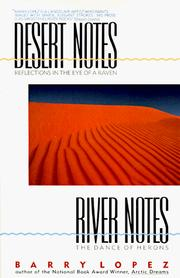 Desert notes by Barry Holstun Lopez