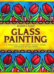 Glass painting : a practical guide with project book, materials & equipment