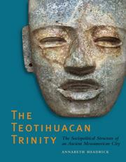 The Teotihuacan Trinity by Annabeth Headrick