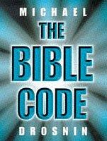 Bible Code, The by Michael Drosnin