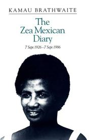 The Zea Mexican diary, 7 Sept 1926-7 Sept 1986 by Kamau Brathwaite