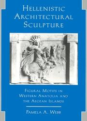 Hellenistic Architectural Sculpture by Pamela A. Webb