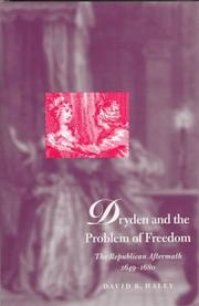 Dryden and the problem of freedom by David Haley