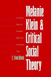 Melanie Klein and Critical Social Theory by C. Fred Alford