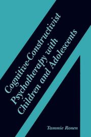 Cognitive-constructivist psychotherapy with children and adolescents by Tammie Ronen