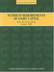 Nutrient requirements of dairy cattle by National Research Council (U.S.). Subcommittee on Dairy Cattle Nutrition.
