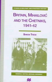 Britain, Mihailović, and the Chetniks, 1941-42 by Simon Trew
