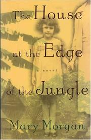 The house at the edge of the jungle by Morgan, Mary